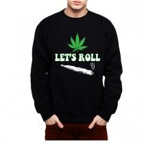 Cannabis Joint Let's Roll Men Sweatshirt S-3XL
