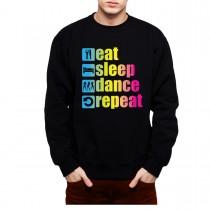 Eat Sleep Dance Repeat Mens Sweatshirt S-3XL