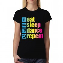 Eat Sleep Dance Repeat Women T-shirt XS-3XL New