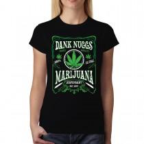 Dank Nuggs Marijuana Cannabis Women T-shirt XS-3XL New